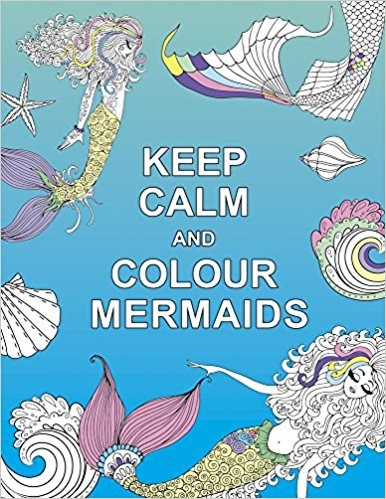 Keep Calm & Colour Mermaids Book